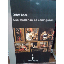 Las Madonas De Leningrado Debra Dean Editorial Bruguera
