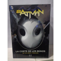 Batman La Corte De Lo Buhos + Mascara
