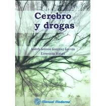 Libro Cerebro Y Drogas De Manual Moderno