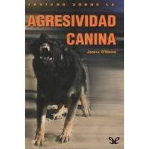 Tratado Sobre La Agresividad Canina-ebook-libro-digital