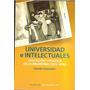 Suasnábar- Universidad E Intelectuales. Educación Y Politi