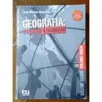 Geografia O Mundo Em Transiçao Vol Unico, Vesentini Ed.atica
