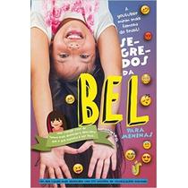 Segredos Da Bel Para Meninas Livro Bel E Fran