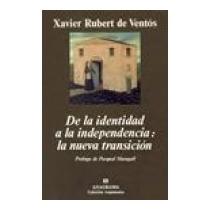De La Identidad A La Independencia: La Nueva Transición, Xav