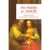 Del Miedo Al Amor - Eva Pierrakos + Regalo
