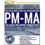 Material Polícia Militar Pm-ma 2016 - Soldado[+cd Grátis]