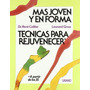 Libro, Técnicas Para Rejuvenecer A Partir 35 Caillet/ Gross