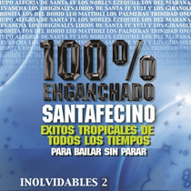 Inolvidables Vol. 2 - Enganchado Santafesino - Cd
