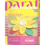 Crochet - Guía De Puntos - Para Ti - Especial Flores