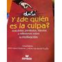 Libro Y De Quien Es La Culpa?