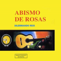Cd Dilermando Reis - Abismo De Rosas - Lacrado
