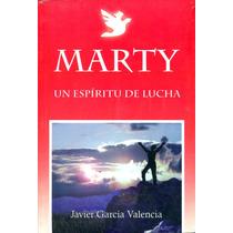 Marty Un Espiritu De Lucha - Javier Garcia Valencia
