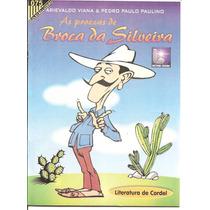 As Proezas De Broca Da Silveira - Frete Grátis