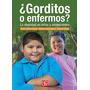 ¿gorditos O Enfermos? La Obesidad En Niños Y Ad Envío Gratis