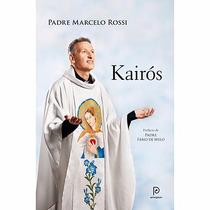 Livro - Kairos, Padre Marcelo Rossi, Ed: Globo