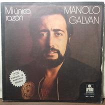 Impecable Disco De Manolo Galvan Mi Unica Razon
