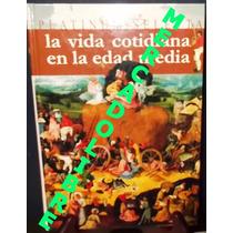 La Vida Cotidiana En La Edad Media Julio Valdeon Madrid 2007
