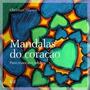 Livro Mandalas Do Coração Christian Pilastre