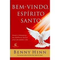 Bem Vindo Espírito Santo Livro Benny Hinn