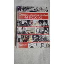 Libro Grandes Acontecimientos Del Siglo Xx, Reader´s Digest.