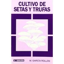 Cultivo De Setas Y Trufas (5ªedic.); Mariano Ga Envío Gratis