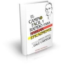 El Camino Fácil Y Rápido Para Hablar Eficazmente D. Carnegie