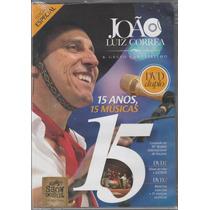 João Luiz Corrêa - Dvd 15 Anos Ao Vivo Dvd Duplo - Lacrado!!