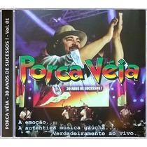 Cd - Porca Véia 30 Anos De Sucessos! Vol.1