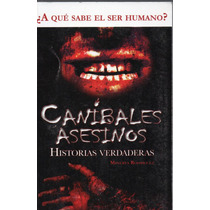 Caníbales Asesinos, M. Rodríguez,ilustrado,96 P.2012,sin Uso