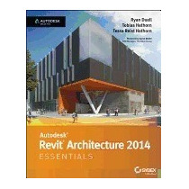 Autodesk Revit Architecture 2014 Essentials, Ryan Duell