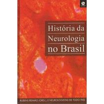 Livro História Da Neurologia No Brasil Rubens Reimão