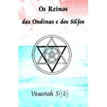 Livro Os Reinos Das Ondinas E Dos Silfos Vasariah