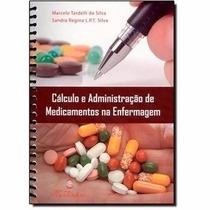 Cálculo E Administração De Medicamentos Na Enf. - Martinari