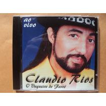 Claudio Rios- Cd Ao Vivo- 2003- Original- Zerado!