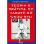 Livro Teoria E Pratica Do Karate-do Wado-ryu - Novo
