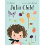 Julia Child. Kyo Maclear
