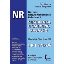 Nr - Normas Regulamentadoras Relativas À Segurança E Saúde