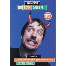 Lo Mejor De Tom Green Con Video Musical , Comedia En Dvd