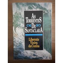 Livro As Torrentes De Santaclara Liberato Vieira Da Cunha