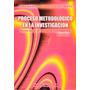 Proceso Metodológico En La Investigación 2013 Bavaresco@