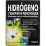Hidrógeno Y Energías Renovables / Trillas