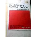 El Difunto Matias Pascal De Luigi Pirandello