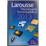Diccionario Enciclopedico Larousse 2013