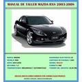 Manual De Taller Reparación Diagramas Mazda Rx8 2003-2008