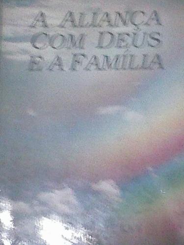 a aliança com deus e a família - marilyn hickey - 1978