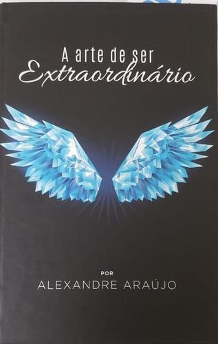 a arte de ser extraordinário