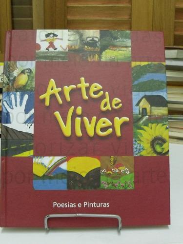 a arte de viver poesias e pinturas - obras organizadas