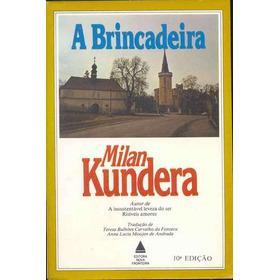 A Brincadeira - Milan Kundera