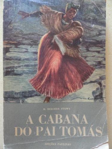 A Cabana Do Pai Tomás - 1959 Livro Raro E Antigo - R$ 57,00 em Mercado Livre