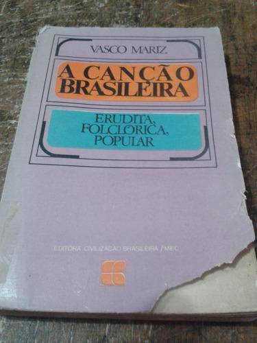 a canção brasileira-erudita, folclorica e popular